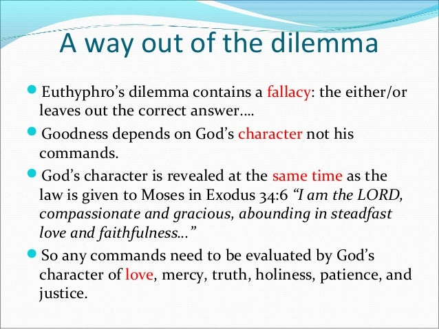 euthyphro's divine moral dilemma Two dilemmas every christian faces everyday blog rex m rogers  christians want to recognize a divine moral code  a sort of divine dilemma, of a free society.