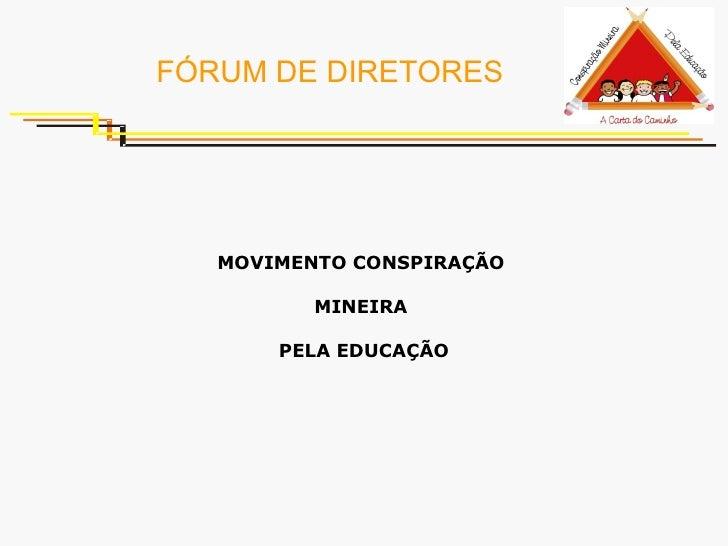 FÓRUM DE DIRETORES MOVIMENTO CONSPIRAÇÃO  MINEIRA  PELA EDUCAÇÃO