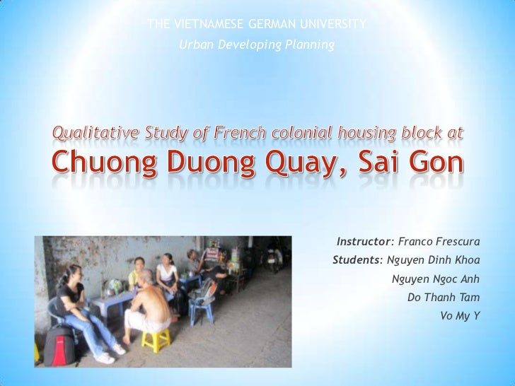 THE VIETNAMESE GERMAN UNIVERSITY<br />Urban Developing Planning<br />Qualitative Study of French colonial housing block at...