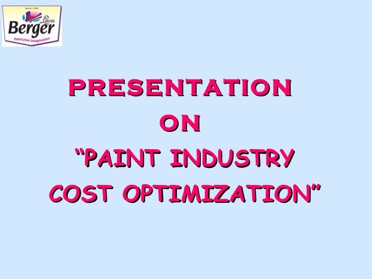 "PRESENTATION  ON  "" PAINT INDUSTRY COST OPTIMIZATION"""
