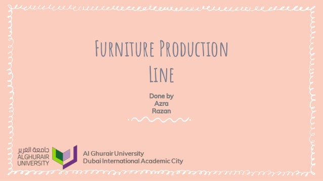 Furniture Production Line Done by Azra Razan