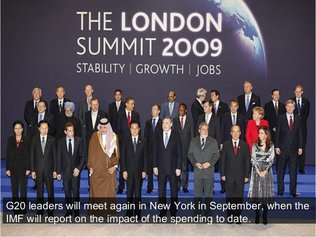 G20 leaders will meet again in New York in September, when the IMF will report on the impact of the spending to date.