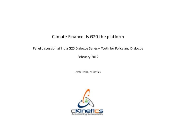 Climate Finance: Is G20 the platformPanel discussion at India G20 Dialogue Series – Youth for Policy and Dialogue         ...
