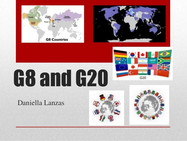 G8 and G20 Daniella Lanzas
