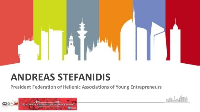 ANDREAS STEFANIDIS President Federation of Hellenic Associations of Young Entrepreneurs