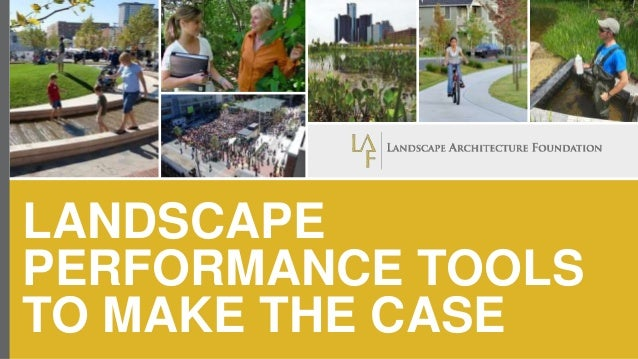LANDSCAPE PERFORMANCE TOOLS TO MAKE THE CASE