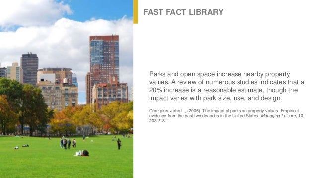 16 FAST FACT LIBRARY Parks And Open Space Increase Nearby Property Values