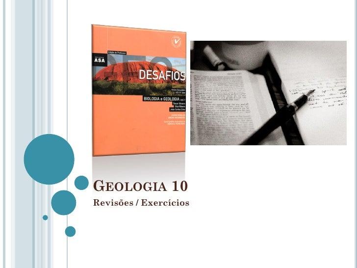 GEOLOGIA 10Revisões / Exercícios