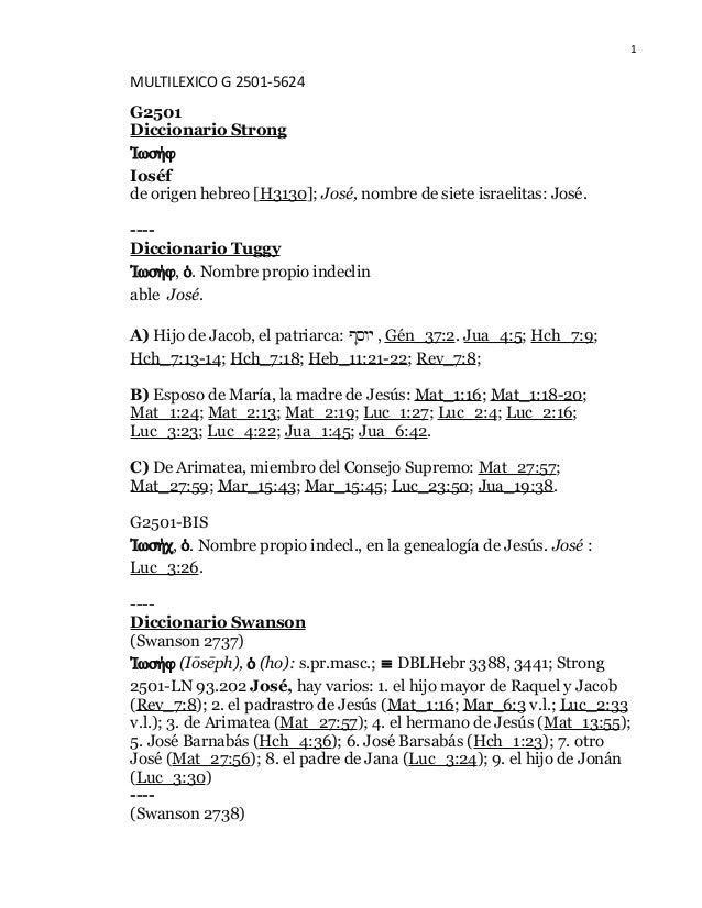 1 MULTILEXICO G 2501-5624 G2501 Diccionario Strong Ἰωσήφ Ioséf de origen hebreo [H3130]; José, nombre de siete israelitas:...