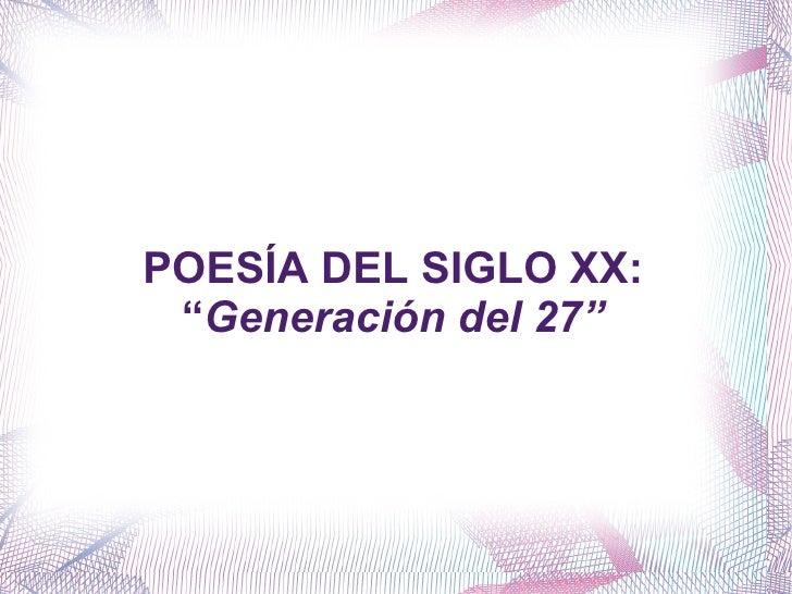 """POESÍA DEL SIGLO XX: """"Generación del 27"""""""