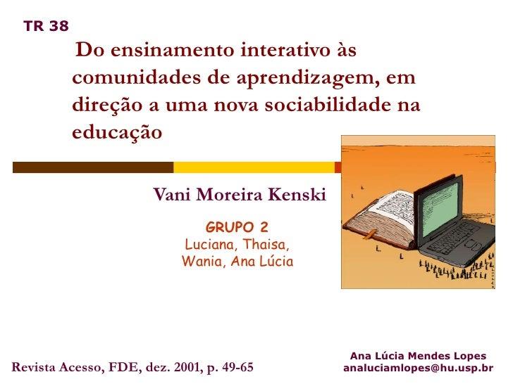 TR 38           Do ensinamento interativo às           comunidades de aprendizagem, em           direção a uma nova sociab...