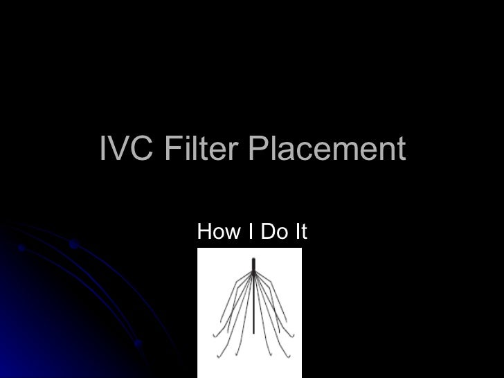 IVC Filter Placement How I Do It