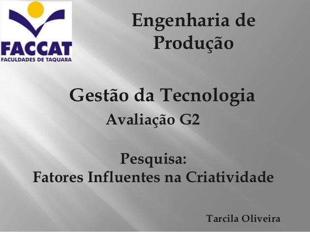Engenharia de               Produção     Gestão da Tecnologia          Avaliação G2             Pesquisa:Fatores Influente...