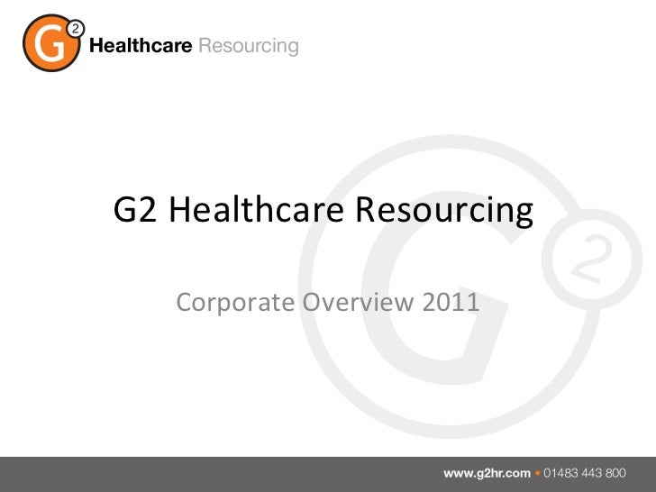 G2 Healthcare Resourcing  Corporate Overview 2011