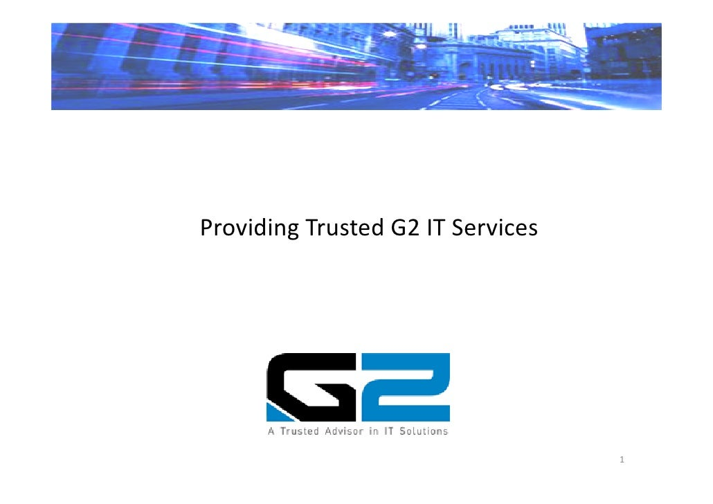 Providing Trusted G2 IT Services                                        1