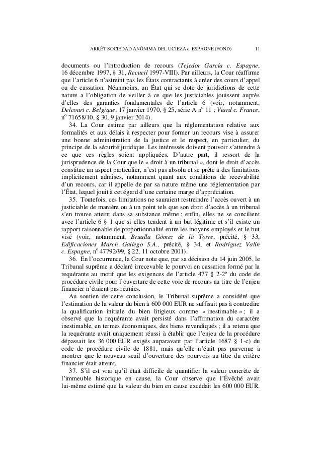 12 ARRÊT SOCIEDAD ANÓNIMA DEL UCIEZA c. ESPAGNE (FOND)  L'interprétation faite par le Tribunal suprême lui paraît dès lors...