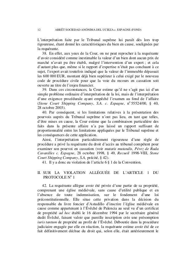 ARRÊT SOCIEDAD ANÓNIMA DEL UCIEZA c. ESPAGNE (FOND) 13  sien. Elle invoque l'article 1 du Protocole no 1, dont les parties...