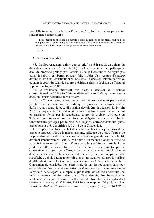 14 ARRÊT SOCIEDAD ANÓNIMA DEL UCIEZA c. ESPAGNE (FOND)  CEDH 2002-IX). En conséquence, la Cour estime que ce grief a été p...