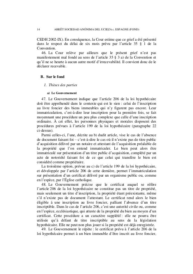 ARRÊT SOCIEDAD ANÓNIMA DEL UCIEZA c. ESPAGNE (FOND) 15  mais ne constitue pas une manière d'en acquérir la propriété. Ni l...