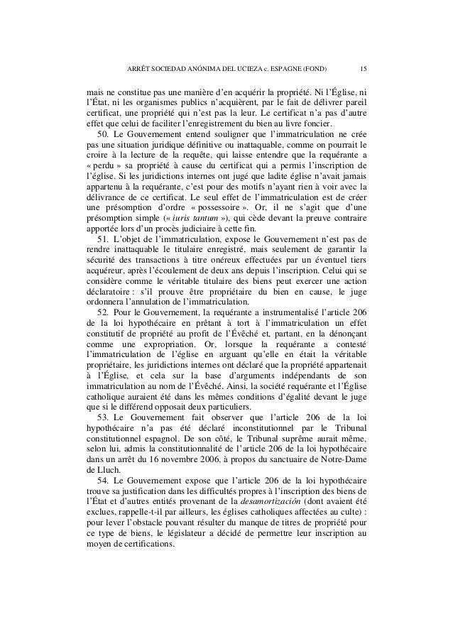 16 ARRÊT SOCIEDAD ANÓNIMA DEL UCIEZA c. ESPAGNE (FOND)  L'explication de ce choix est à rechercher, selon lui, dans la dif...