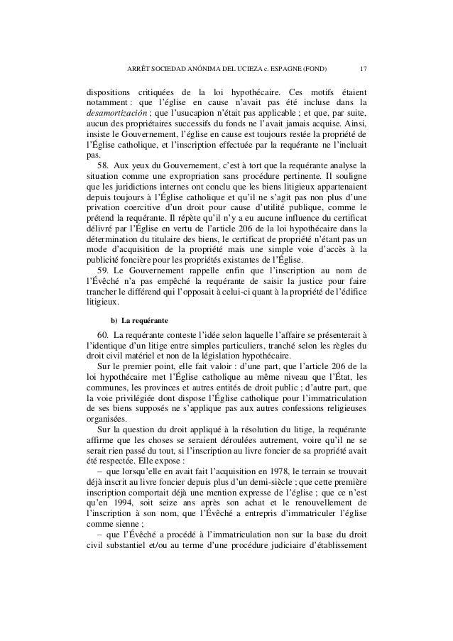 18 ARRÊT SOCIEDAD ANÓNIMA DEL UCIEZA c. ESPAGNE (FOND)  de son prétendu droit de propriété, mais sur le fondement d'une no...
