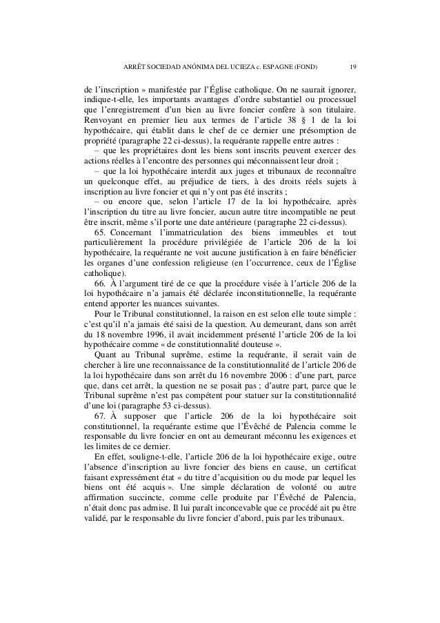 20 ARRÊT SOCIEDAD ANÓNIMA DEL UCIEZA c. ESPAGNE (FOND)  La requérante observe par ailleurs, comme le Gouvernement le souli...