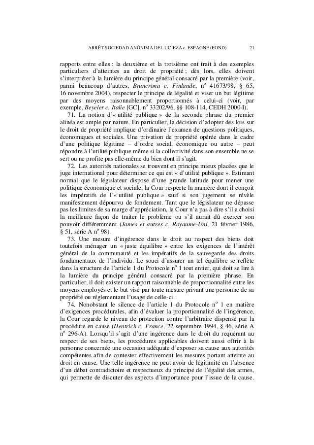 22 ARRÊT SOCIEDAD ANÓNIMA DEL UCIEZA c. ESPAGNE (FOND)  Pour s'assurer du respect de cette condition, il y a lieu de consi...