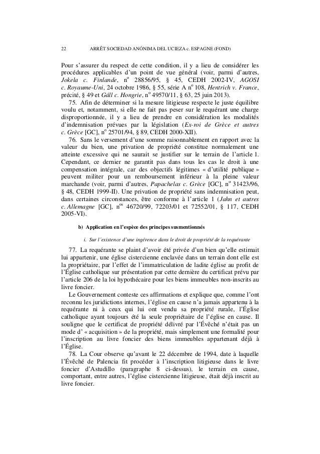 ARRÊT SOCIEDAD ANÓNIMA DEL UCIEZA c. ESPAGNE (FOND) 23  En effet, les inscriptions foncières antérieures à son acquisition...