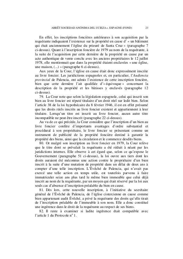 24 ARRÊT SOCIEDAD ANÓNIMA DEL UCIEZA c. ESPAGNE (FOND)  ii. Sur la justification de l'ingérence  α) Sur la règle applicabl...