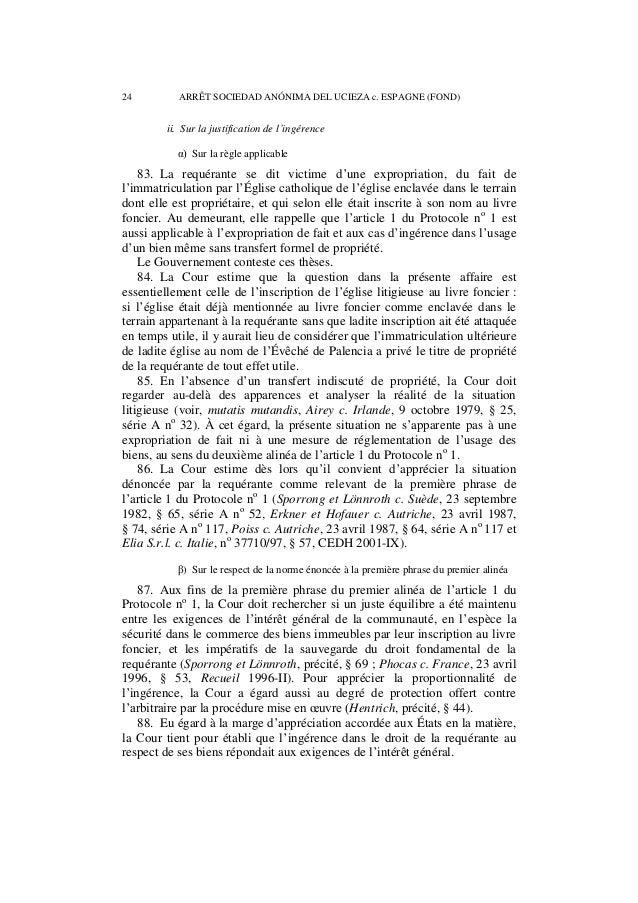 ARRÊT SOCIEDAD ANÓNIMA DEL UCIEZA c. ESPAGNE (FOND) 25  Pour autant, la Cour ne saurait renoncer à son pouvoir de contrôle...