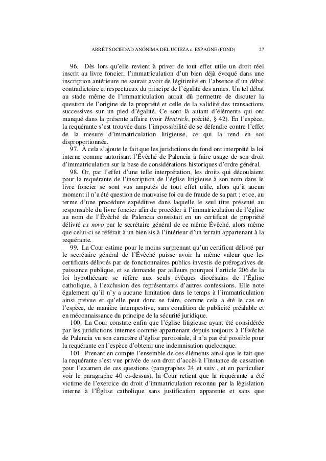 28 ARRÊT SOCIEDAD ANÓNIMA DEL UCIEZA c. ESPAGNE (FOND)  l'Évêché de Palencia eut contesté, dans les délais légaux (paragra...