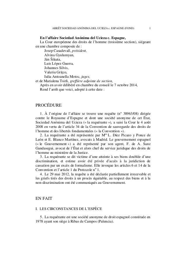 2 ARRÊT SOCIEDAD ANÓNIMA DEL UCIEZA c. ESPAGNE (FOND)  6. Le 12 juillet 1978, la requérante acquit un terrain irrigué à Ri...