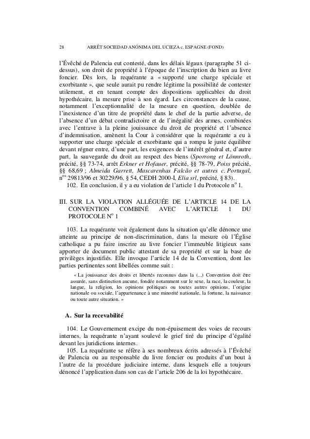 ARRÊT SOCIEDAD ANÓNIMA DEL UCIEZA c. ESPAGNE (FOND) 29  106. La Cour rappelle que l'obligation pour les requérants d'épuis...