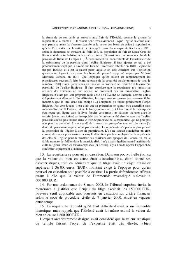 6 ARRÊT SOCIEDAD ANÓNIMA DEL UCIEZA c. ESPAGNE (FOND)  qu'économiquement incalculable » étant donné l'absence de marché d'...
