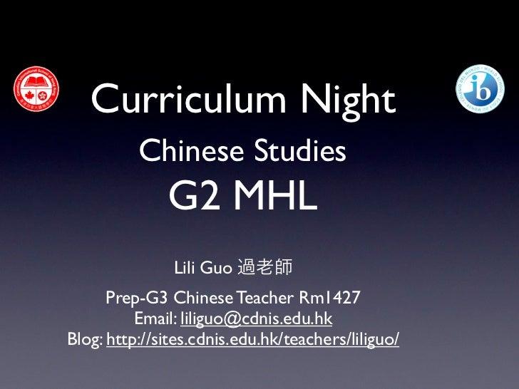 Curriculum Night          Chinese Studies              G2 MHL               Lili Guo 過老師      Prep-G3 Chinese Teacher Rm14...