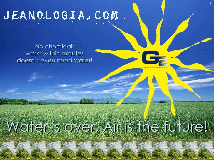 No chemicals works within minutes doesn't even need water! Water is over, Air is the future! 1