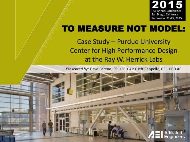 To Measure Not Model: Case Study -- Purdue University