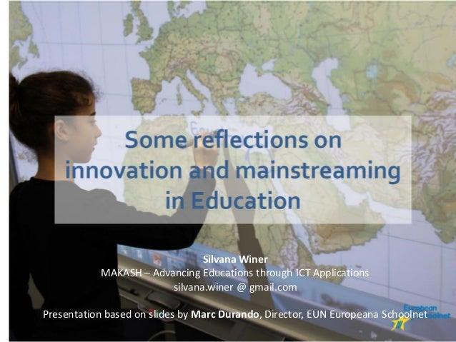 Silvana Winer MAKASH – Advancing Educations through ICT Applications silvana.winer @ gmail.com Presentation based on slide...