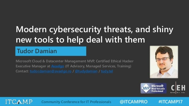 @ITCAMPRO #ITCAMP17Community Conference for IT Professionals Modern cybersecurity threats, and shiny new tools to help dea...