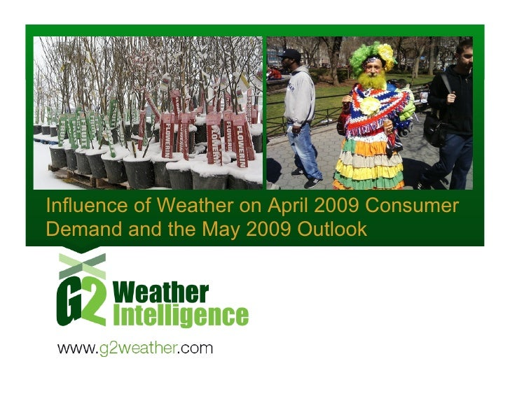 Influence of Weather on April 2009 Consumer Demand and the May 2009 Outlook