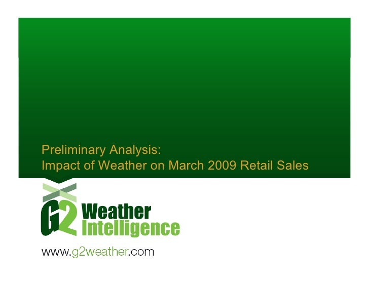 Preliminary Analysis: Impact of Weather on March 2009 Retail Sales
