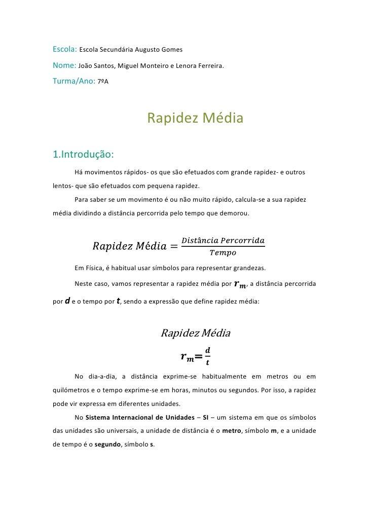 Escola: Escola Secundária Augusto GomesNome: João Santos, Miguel Monteiro e Lenora Ferreira.Turma/Ano: 7ºA                ...