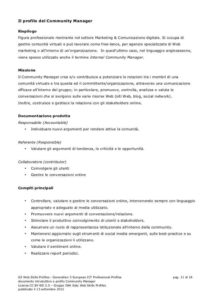 Il profilo del Community ManagerRiepilogoFigura professionale rientrante nel settore Marketing & Comunicazione digitale. S...