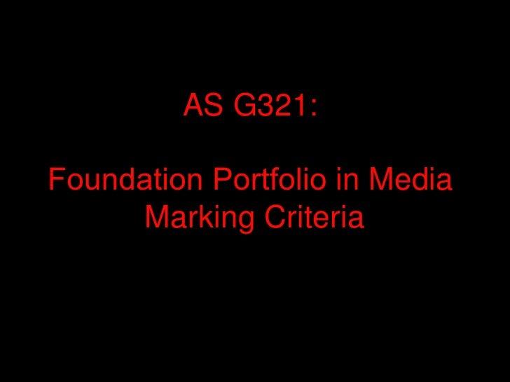 AS G321:  Foundation Portfolio  in Media  Marking Criteria