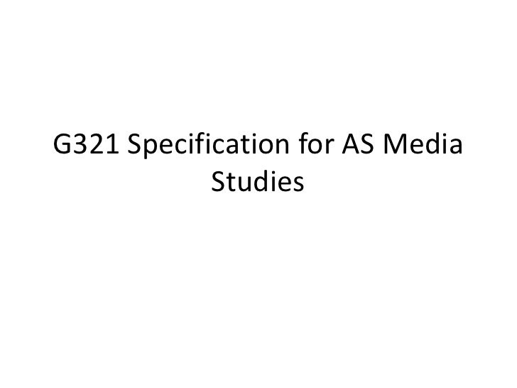 G321 Specification for AS Media            Studies