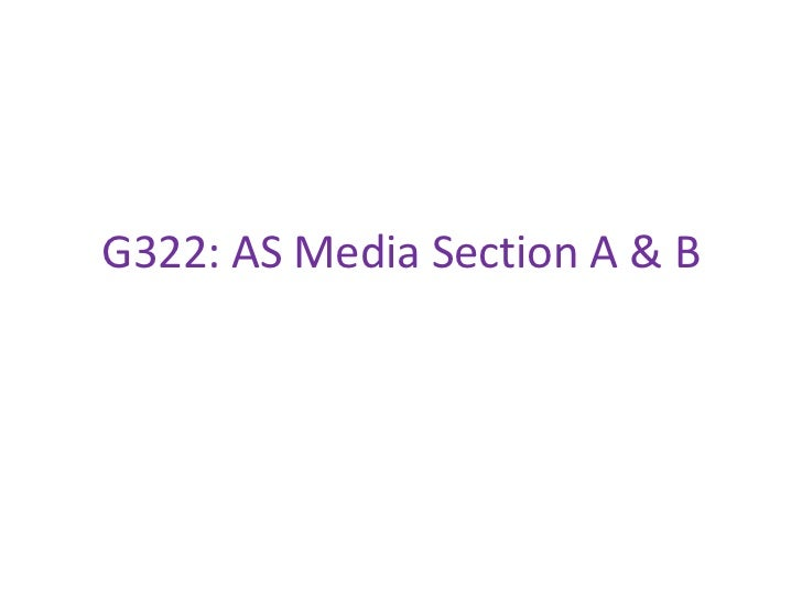 G322: AS Media Section A & B<br />