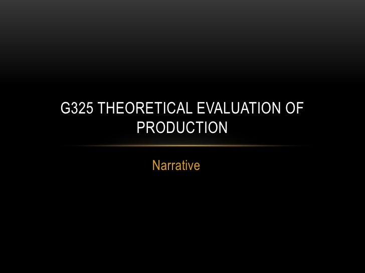 Narrative<br />G325 theoretical evaluation of production<br />