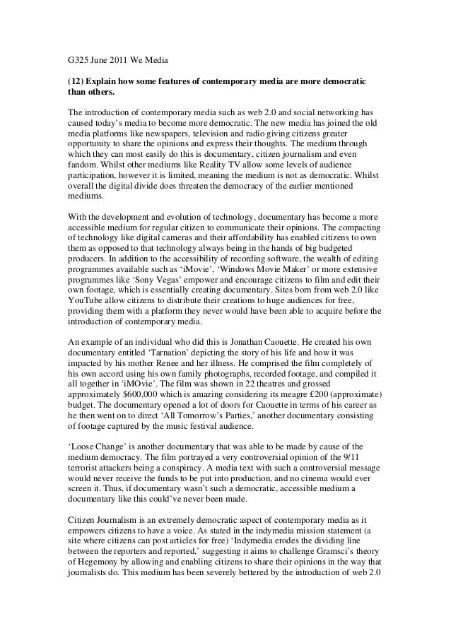 G325 June 2011 We Media(12) Explain how some features of contemporary media are more democraticthan others.The introductio...