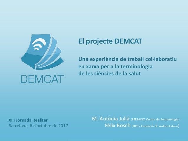 Un projecte col·laboratiu per a la terminologia de les ciències de la salut El projecte DEMCAT Una experiència de treball ...