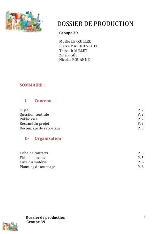 Groupe 39  Maëlle LE QUILLEC  Pierre MARQUESTAUT  Thibault MILLET  Zineb RAÏS  Nicolas ROUANNE  Dossier de production  Gro...